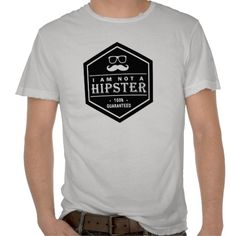 I am not a Hipster 100% Guaranteed Funny Mustache