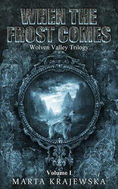 When the frost comes (Idź i czekaj mrozów)  Wolf Valley trilogy. Slavic world. Marta Krajewska.https://www.facebook.com/wilcza.dolina/