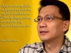 Tagalog Quotes, Wise Quotes, Wise Words, Word Of Wisdom, Wisdom Quotes, Famous Quotes