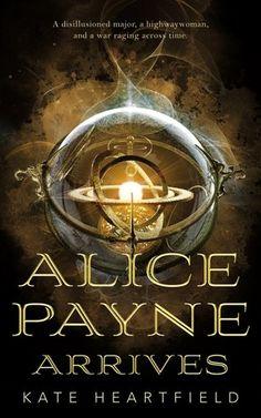 Kate Heartfield, Alice Payne Arrives (Alice Payne, #1)