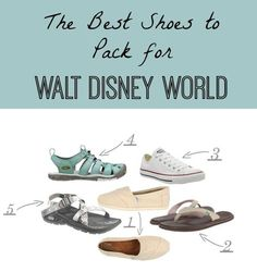 The Best Shoes to Pack for Walt Disney World!  I love this list!  Let us help you plan your next trip by requesting a quote at http://destinationsinflorida.com/pinterest  #waltdisneyworld #packinglist #disneytripplanning
