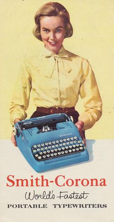 Smith-Corona World's Fastest Typewriters - first  manual then upgrade to electric...somehow this went off to collate with LG and never returned....
