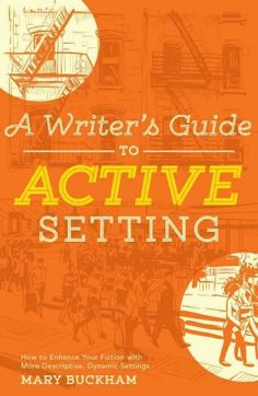 Enhance Your Fiction with the Power of an Active Setting! Setting is one of the most underutilized and misunderstood elements of the writing craft. And when writers do focus on setting, they often pul