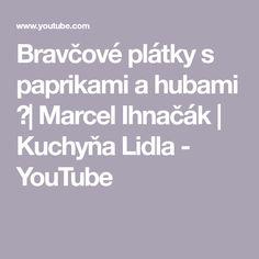 Bravčové plátky s paprikami a hubami 🐷  Marcel Ihnačák   Kuchyňa Lidla - YouTube Marcel, Lidl, Youtube