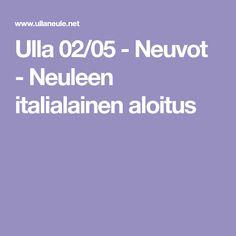 Ulla 02/05 - Neuvot - Neuleen italialainen aloitus Blanket, Crochet, Ganchillo, Blankets, Cover, Crocheting, Comforters, Knits, Chrochet