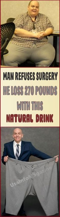 Man refuses surgery, He Loss 270 Pounds With This Natural Drink