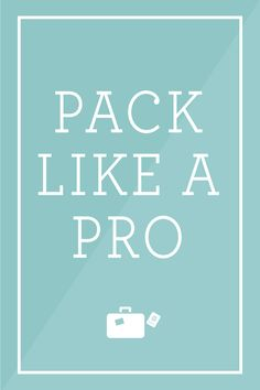 Learn how to pack like a pro!
