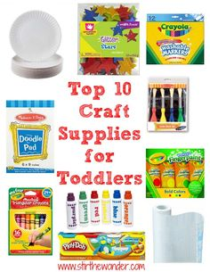Top 10 Craft Supplies for Toddlers - Stir The Wonder
