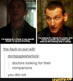 I knew this was another recycled Moffat line, but could not remember which episode of Doctor Who it was from! <-- recycled moffat line. Fandoms Unite, Virginia Woolf, Detective, Fandom Crossover, Out Of Touch, What Do You Mean, Torchwood, Johnlock, Sherlock Bbc