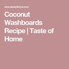 Coconut Washboards Recipe | Taste of Home