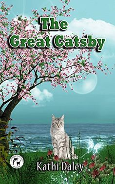 The Great Catsby (2016) (The eighth book in the Whales and Tails Mystery series) A novel by Kathi Daley