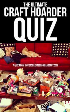 iLoveToCreate Blog: The Ultimate Craft Hoarder Quiz
