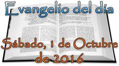 Evangelio del día (Sábado, 1 de Octubre de 2016).