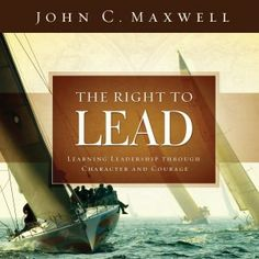 "Read ""The Right to Lead Learning Leadership Through Character and Courage"" by John C. Maxwell available from Rakuten Kobo. John Maxwell offers key principles, stories, and reflections on preparing a leader's mind and heart to lead both themsel. John C Maxwell, Leadership Development, Leadership Activities, Leadership Qualities, Leadership Coaching, Keynote Speakers, Great Leaders, Inspirational Books, Learning To Be"