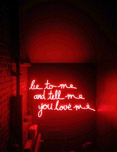 red neon lights lie to me and tell me you love me mens moi et dis moi que tu maimes text texte Image, animated GIF Tumblr Neon, Exposition Photo, Neon Quotes, Aesthetic Colors, Aesthetic Poetry, Rainbow Aesthetic, Aesthetic Dark, Witch Aesthetic, Aesthetic Images