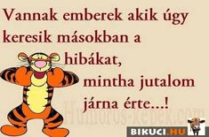 Vicces képek  #humor #vicces #vicceskep #vicceskepek #humoros #vicc #humorosvideo #viccesoldal #poen #bikuci Timeline Photos, Type 1, Winnie The Pooh, Quotations, Clever, Disney Characters, Fictional Characters, Sad, Thoughts