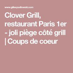 Clover Grill, restaurant Paris 1er - joli piège côté grill | Coups de coeur