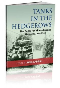 The Battle for Villers-Bocage, Normandy 1944 by Akhil Kadidal - World War II Social Place
