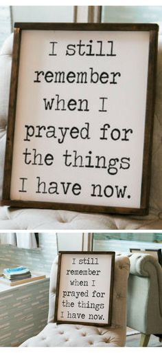 I still remember the days I prayed for the things I have now sign Prayed for sign framed wood sign housewarming gift rustic home decor rustic wall decor wooden sign Rustic Walls, Rustic Wall Decor, Farmhouse Decor, 3d Wall Decor, Dining Room Wall Decor, Rustic Wood, Bedroom Decor, Home Decor Signs, Diy Home Decor