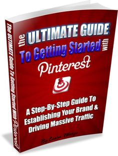The Ultimate Guide to Getting Started with Pinterest