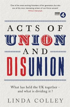 Acts of Union and Disunion by Linda Colley, http://www.amazon.co.uk/dp/1781251851/ref=cm_sw_r_pi_dp_HeHktb0M9D148