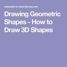 Drawing Geometric Shapes - How to Draw 3D Shapes