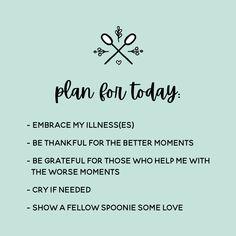 Spoonie Plan For Today - Trendswoman Chronic Illness Humor, Chronic Illness Quotes, Endometriosis Quotes, Chronic Fatigue Syndrome, Invisible Illness, Autoimmune Disease, Instagram Plan, Spoon Theory, Interstitial Cystitis