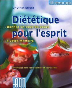 DIÉTÉTIQUE POUR L'ESPRIT de BONNIE TRUST DAHAN http://www.amazon.ca/dp/2940307148/ref=cm_sw_r_pi_dp_tbd3ub1H3XP7A