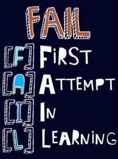 Don't be afraid to fail, because FAIL is your First Attempt In Learning Quotes For Kids, Great Quotes, Quotes To Live By, Awesome Quotes, Inspirational Learning Quotes, Motivational Quotes, Teaching Quotes, Education Quotes, The Words