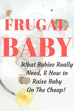 The key to frugal baby care is identifying what babies truly need. Here are the four things, and how to get them on the cheap! baby care tips Frugal Baby: how to raise baby on the cheap Carrie, Bebe Real, Crying It Out Method, California Baby, Baby On A Budget, Baby Care Tips, Baby Tips, Preparing For Baby, Baby Supplies