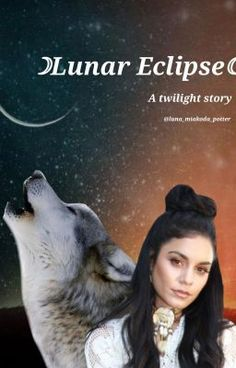 Read Prologe from the story ☾Lunar Eclipse☽ A Twilight Fanfiction by Luna_Miakoda_Potter with 29 reads. First Girl, First Love, Twilight Story, Writing Promps, Wattpad Stories, Lunar Eclipse, Fanfiction, Plays, Fandoms