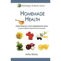Free Kindle Book: Homemade Health – Home Remedies Your Grandmother Knew