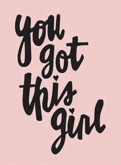 positive quotes & We choose the most beautiful You Got This Girl - 8 Typography print, Quote Print, Inspirational Print for you.Inspirational Girls Bedroom Print Typography Art Wall Poster Office Decor most beautiful quotes ideas Quotes Dream, Motivacional Quotes, Life Quotes Love, Happy Quotes, Words Quotes, Quotes To Live By, Sayings, You Got This Quotes, Proud Of You Quotes