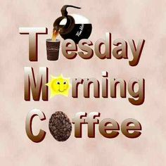Tuesday Morning Coffee day coffee days of the week tuesday weekday tuesday greeting tuesday morning tuesday morning coffee quotes happy tuesday morning quotes Monday Morning Coffee, Happy Tuesday Morning, Happy Tuesday Quotes, Tuesday Humor, Happy Quotes, Coffee Quotes, Coffee Humor, Tuesday Greetings, I Love Coffee