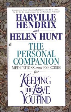 37 best books on love and relationships images on pinterest the personal companion meditations and exercises for keeping the love you find by harville hendrix fandeluxe Image collections