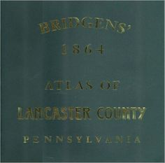 Bridgens' 1864 Atlas of Lancaster County, Pennsylvania