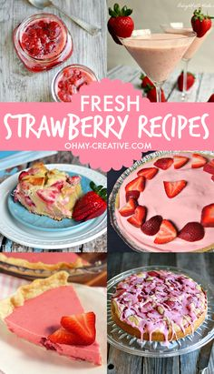 Make Fresh Strawberry Recipes including drinks, desserts, breads and jams  |  OHMY-CREATIVE.COM