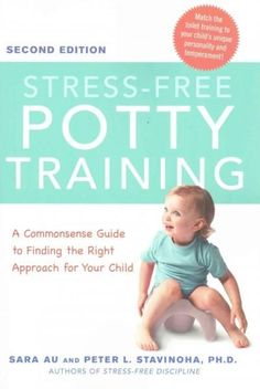Stress-Free Potty Training: A Commonsense Guide to Finding the Right Approach for Your Child #PottyTrainingYourChild