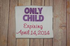 Only Child Expiring Baby Announcement by forthelittlepeeps on Etsy, $19.00