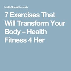 7 Exercises That Will Transform Your Body – Health Fitness 4 Her Fitness Goals, Health Fitness, Best Ab Workout, Best Abs, Keeping Healthy, Lean Body, Fat Fast, Excercise, Body Weight