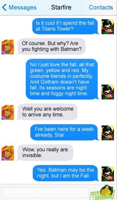 "Texts from Superheroes. Starfire and Robin. ""Batman may be the night, but I am the fall."""