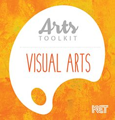 Kentucky Educational Television's Visual Arts Toolkit (tons of resources and lesson ideas, starters)