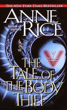 The Tale of the Body Thief by Anne Rice | The Mad Reviewer
