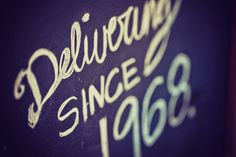 Delivering since 1968... it's magical.