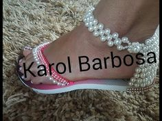 Sandalia de perolas.. by Karol Barbosa - YouTube