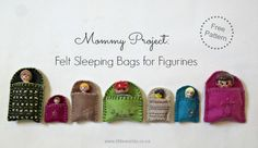Mommy Project: Making Felt Sleeping Bags (free Patterns