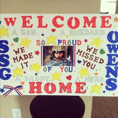 Welcome home sign I made for my hubby! We are soo close! =D