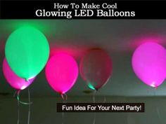 How To Make Cool Glowing LED Balloons