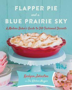 Cookbook Corner: Flapper Sky and a Blue Prairie Sky by Karlynn Johnston | Food Bloggers of Canada