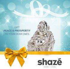 A gift says a lot about relationships. It captures the special bonding between two people. So give your dear ones a gift that is as special as them – a Sterling Silver Buddha. And wish them peace and happiness forever.    For more gifting options visit www.shaze.in